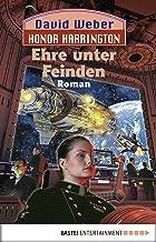 Honor Harrington: Ehre unter Feinden: Bd. 6. Roman (German Edition)