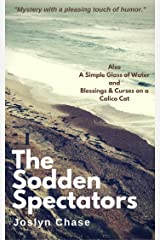 The Sodden Spectators: A Trio of Suspense Stories Kindle Edition