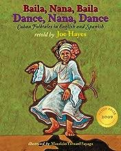 Dance, Nana, Dance / Baila, Nana, Baila: Cuban Folktales in English and Spanish