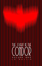 The Flight of the Condor (Volume One Book 1)