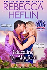 Educating Dr. Mayfield (Sterling University Book 3) Kindle Edition