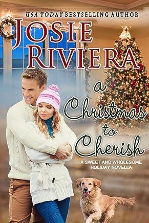 A Christmas To Cherish: A Sweet and Wholesome Christian Novella: (Cherish Series Book 2)