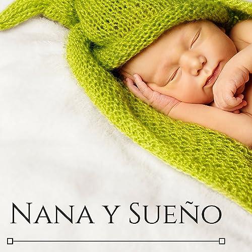 Nana y Sueño - Música Suave para Hacer Dormir Bebes con Sonidos de la Naturaleza