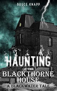 Haunting of the Blackthorne House (A Blackwater Tale)