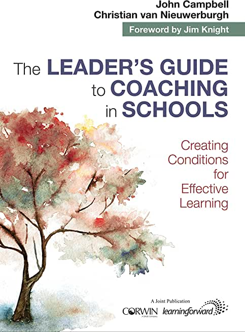 The Leader′s Guide to Coaching in Schools: Creating Conditions for Effective Learning (English Edition)