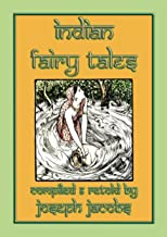 INDIAN FAIRY TALES - 29 children's tales from India: Fairy Tales from Asia's Sub-Continent (SILK ROAD LEGENDS - Eight eBooks containing children's stories ... along the Silk Route PLUS 9th ebook FREE 5)