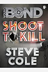 Shoot To Kill (Young Bond Book 6) Kindle Edition