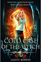 Cold Case Of The Witch: An Urban Fantasy Action Adventure (School of Necessary Magic Raine Campbell Book 5) Kindle Edition