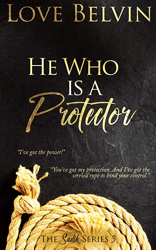He Who Is A Protector Sadik Book 3