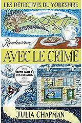 Les Détectives du Yorkshire - Tome 1 : Rendez-vous avec le crime Format Kindle