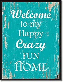 SpotColorArt Welcome to My Happy Crazy Fun Home Framed Canvas Art, 7