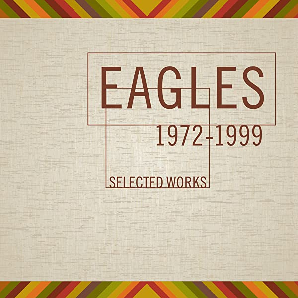 Eagles Selected Works 1972 1999