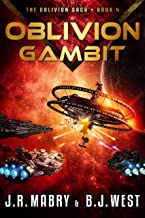Oblivion Gambit: A Military Science Fiction Space Opera Epic (The Oblivion Saga Book 4)