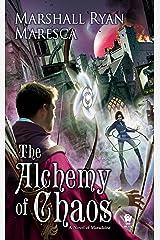 The Alchemy of Chaos (Maradaine Novels Book 2) Kindle Edition