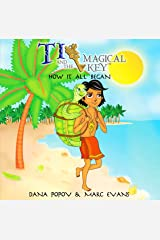 TI AND THE MAGICAL KEY: How it all began Kindle Edition