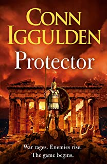 Protector: The Sunday Times bestseller that 'Bring[s] the Greco-Persian Wars to life in brilliant detail. Thrilling' DAILY...