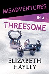 Misadventures in a Threesome (Misadventures Book 20) Kindle Edition