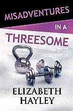 Misadventures in a Threesome (Misadventures Book 20)