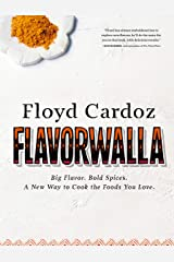 Floyd Cardoz: Flavorwalla: Big Flavor. Bold Spices. A New Way to Cook the Foods You Love. Hardcover