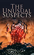 The Unusual Suspects: Ultimate Mystery Collection: Hercule Poirot Cases, Father Brown Mysteries, Sherlock Holmes, Arsene Lupin, Dr Thorndyke's Cases, Mr. ... The Four Just Men, The Woman in White…