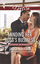Minding Her Boss's Business: A Billionaire Boss Workplace Romance (Dynasties: The Montoros Book 1)