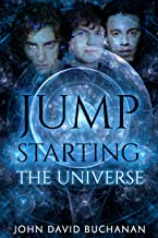Jump Starting The Universe (Jump Starting The Universe Series Book 1)
