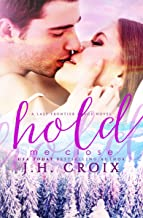 Hold Me Close (Last Frontier Lodge Novels Book 7)