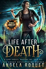 Life After Death: A Lana Harvey, Reapers Inc. Spin-Off (Return to Limbo City Book 1) Kindle Edition