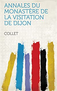 Annales du monastère de la Visitation de Dijon (French Edition)