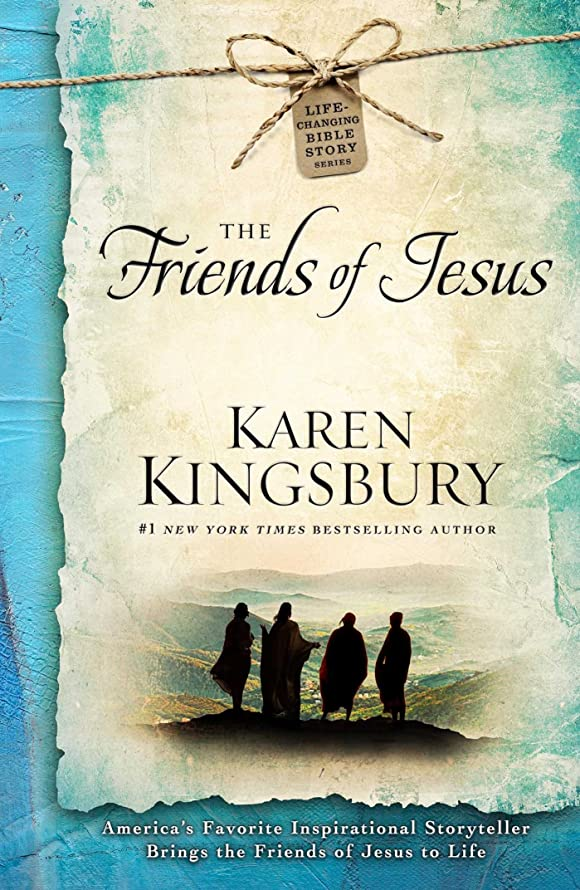 The Friends of Jesus (Life-Changing Bible Study Series Book 2)