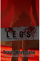 Legs: A Short Story Kindle Edition