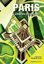 Paris, Lumières étrangères: Vingts récits sur Paris (ANCRES CONTEMPO) (French Edition)