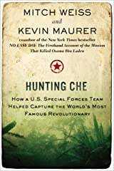 Hunting Che: How a U.S. Special Forces Team Helped Capture the World's Most Famous Revolution ary Kindle Edition