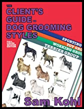 The Client's Guide to Dog Grooming Styles - 2nd Edition