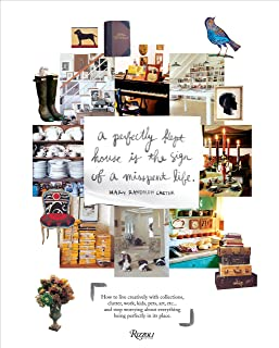 Perfectly Kept House is the Sign of A Misspent Life: How to live creatively with collections, clutter, work, kids, pets, a...