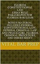 Florida Constitutional Law Essay Rule Paragraphs for Florida Bar Exam: BONUS material includes Federal Constitutional Law, Federal Criminal Law and Procedure, Florida Criminal Procedure, Issues Sheet