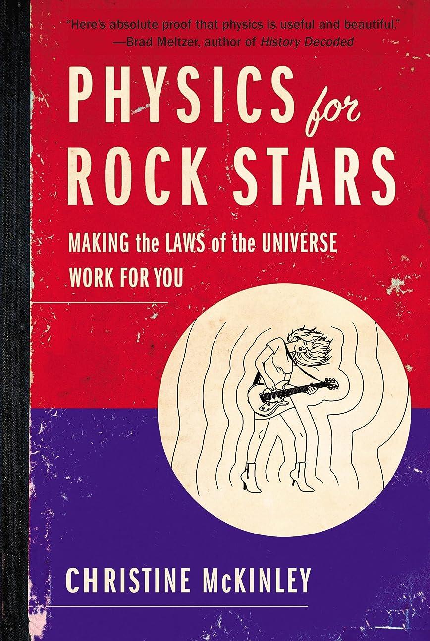 木材王族三番Physics for Rock Stars: Making the Laws of the Universe Work for You (English Edition)