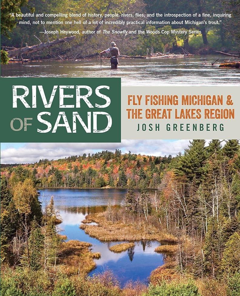 約モス解釈するRivers of Sand: Fly Fishing Michigan and the Great Lakes Region (English Edition)