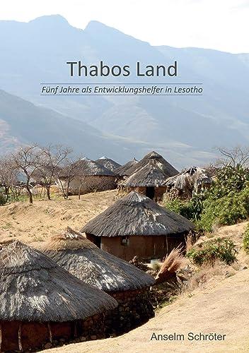 Books By Anselm Schroeter_thabos Land Fuenf Jahre Als ...