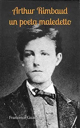 Arthur Rimbaud un poeta maledetto
