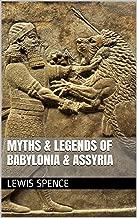 Myths & Legends of Babylonia & Assyria