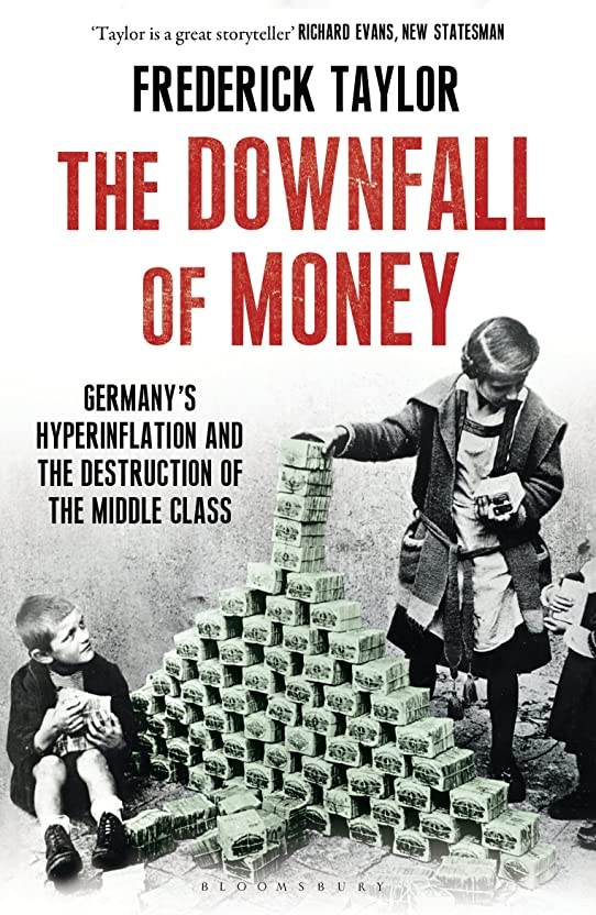 広大なデータベース苦いThe Downfall of Money: Germany's Hyperinflation and the Destruction of the Middle Class (English Edition)