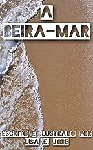 A Beira-Mar (A Serie da Natureza Livro 6)