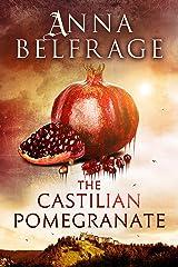 The Castilian Pomegranate (The Castilian Saga Book 2) Kindle Edition