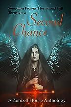Second Chance: A Zimbell House Anthology