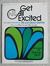 Get All Excited And Other Favorites By Bill And Gloria Gaither Featuring Because He Lives (For Piano) Music Book