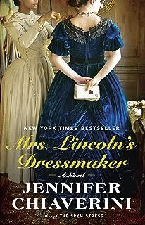 Mrs. Lincoln's Dressmaker: A Novel