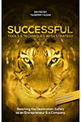 SUCCESSFUL: Tools & Techniques With Strategy – Reaching the Destination Safely as an Entrepreneur & a Company (English Edition) Kindle Ausgabe