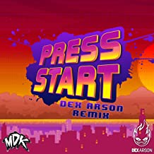 Press Start (Dex Arson Remix)