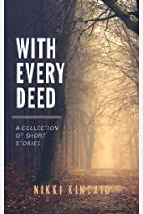 With Every Deed: A Collection of Short Stories Kindle Edition